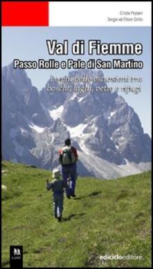 Val di Fiemme. Passo Rolle e Pale di San Martino. Le più belle escursioni tra boschi, laghi, vette e rifugi.pdf