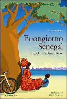 Buongiorno Senegal. Da Dakar a Podor in bicicletta - Cecilia Gentile - copertina
