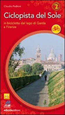 Ciclopista del sole. Vol. 2: In bicicletta dal Garda a Firenze..pdf