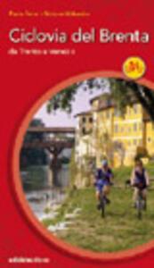 Ciclovia del Brenta. Da Trento e Venezia