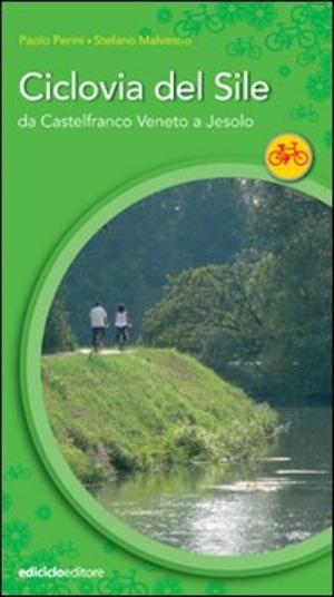 La ciclovia del Sile. Da Castelfranco Veneto a Jesolo