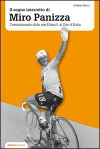 Il sogno interrotto di Miro Panizza. L'emozionante sfida con Hinault al Giro d'Italia