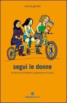 Segui le donne. Da Beirut alla Palestina pedalando per la pace