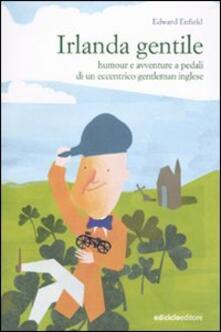 Capturtokyoedition.it Irlanda gentile. Humour e avventure a pedali di un eccentrico gentleman inglese Image