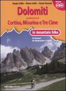 Premioquesti.it Dolomiti. Nei dintorni di Cortina, Misurina e Tre Cime in mountain bike. 30 itinerari tra Ampezzano e Cadore Image