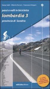 Passi e valli in bicicletta. Lombardia. Vol. 3: Provincia di Sondrio.