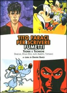 Ristorantezintonio.it Tito Faraci per scrivere fumetti. Teorie e tecniche. Diabolik, Dylan Dog, Lupo Alberto, Topolino Image