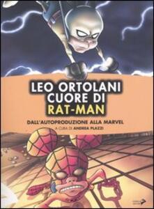 Leo Ortolani. Cuore di Rat-Man. Dall'autoproduzione alla Marvel
