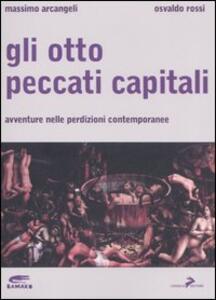 Gli otto peccati capitali. Avventure nelle perdizioni contemporanee