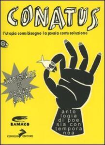 Conatus. L'utopia come bisogno, la poesia come soluzione