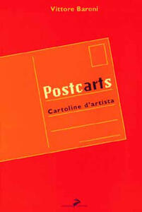 Postcards. La cartolina postale tra arte e mercato