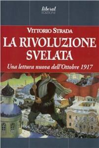 La rivoluzione svelata. Una lettura nuova dell'ottobre 1917 un'altra prospettiva