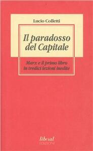 Il paradosso del Capitale. Marx e il primo libro in tredici lezioni inedite
