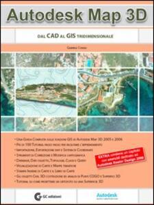 Autodesk Map 3D. Dal CAD al GIS tridimensionale. Con CD-ROM