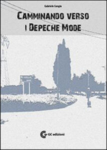 Camminando verso i Depeche Mode