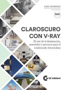 Camfeed.it Claroscuro con V-Ray. El arte de la iluminación, materiales y ejercicios para el renderizado fotorrealista. Con Materiale digitale (su supporto fisico) Image