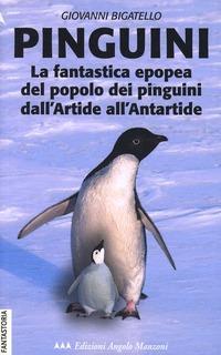 Pinguini. La fantastica epopea del popolo dei pinguini dall'Artide all'Antartide