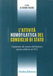 L' attività nomofilattica del Consiglio di Stato. Commentario alle sentenze dell'Adunanza plenaria pubblicate nel 2016