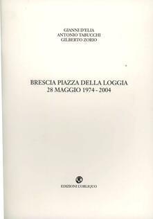 Ilmeglio-delweb.it Brescia piazza della Loggia 28 maggio 1974-2004 Image