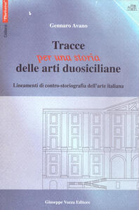 Tracce per una storia delle arti duosiciliane. Lineamenti di contro-storiografia dell'arte italiana