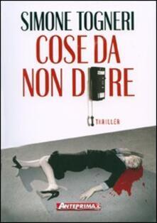 Cose da non dire - Simone Togneri - copertina