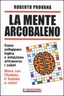 Antondemarirreguera.es La mente arcobaleno. Come sviluppare logica e intuizione attraverso i colori Image