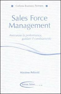 Sales force management. Associare la performance, guidare il cambiamento