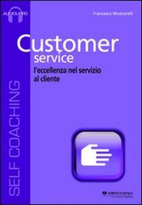 Customer service. L'eccellenza nel servizio al cliente. Cd Audio formato MP3