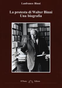 La protesta di Walter Binni. Una biografia