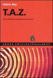 T.A.Z. Zone temporaneamente autonome - Hakim Bey - copertina