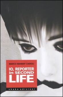 Io, reporter in Second life - Marco Cadioli - copertina