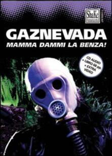 Winniearcher.com Gaznevada. Mamma dammi la benza! Con CD Audio Image