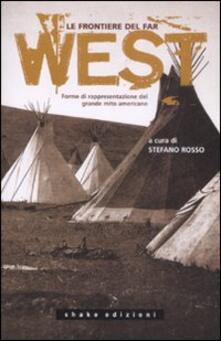 Le frontiere del far west. Forme di rappresentazione del grande mito americano.pdf