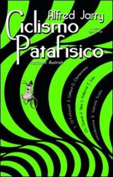 Ciclismo patafisico - Alfred Jarry - copertina