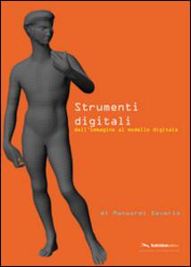 Strumenti digitali. Dall'immagine al modello digitale