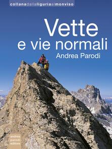 Fondazionesergioperlamusica.it Vette e vie normali. Ediz. illustrata Image