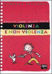 Violenza e non violenza - Labbé Brigitte Puech Michel - wuz.it