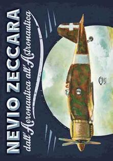 Criticalwinenotav.it Nevio Zeccara dall'aeronautica all'astronautica. Ediz. illustrata Image