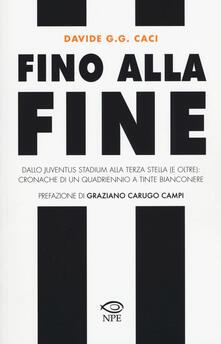 Osteriacasadimare.it Fino alla fine. Dallo Juventus Stadium alla terza stella (e oltre): cronache di un quadriennio a tinte bianconere Image