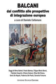 Balcani. Dal conflitto alle prospettive di integrazione europea - Daniele Cellamare,Paolo Balmas,Filippo M. Bonci - copertina