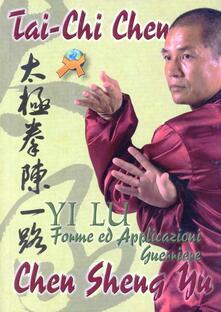 Tai-Chi Chen. Yi Lu. Forme ed applicazioni guerriere.pdf