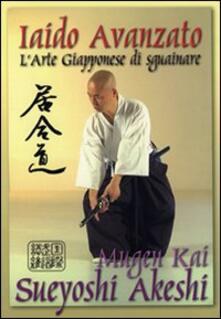 Osteriacasadimare.it Iaido avanzato. Arte giapponese di sguainare Image