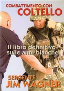 Fondazionesergioperlamusica.it Combattimento con coltello. Il libro definitivo sulle armi bianche Image