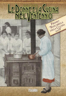 Le donne e la cucina nel ventennio - Luisella Ceretta - copertina