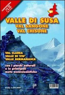 Valle di Susa. Val Sangone, Val Chisone, Val Clarea, Valle di Viù, Valle Germanasca con i parchi naturali e le principali mete escursionistiche. Con CD-ROM.pdf