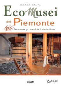 Ecomusei in Piemonte. Per scoprire 52 comunità e il loro territorio