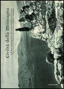 Civiltà della montagna. Il Parco nazionale del Gran Sasso e Monti della Laga negli scatti di inizio Novecento di Gabriele Marramà