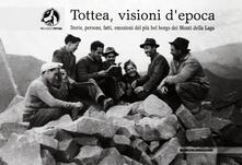Tottea, visioni d'epoca. Storie, persone, fatti, emozioni del più bel borgo dei Monti della Laga - copertina