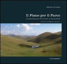 Il piano per il parco. La pianificazione territoriale in area protetta - Alfonso Calzolaio - copertina