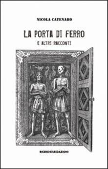 La porta di ferro e altri racconti - Nicola Catenaro - copertina